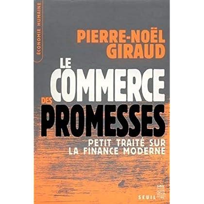 Le Commerce des promesses. Petit traité sur la finance moderne (Economie humaine)