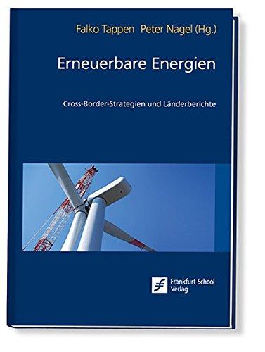Erneuerbare Energien: Cross-Border-Strategien und Länderberichte
