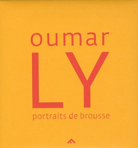 Oumar Ly Podor Portraits de Brousse par Oumar Ly