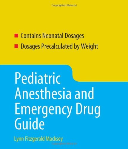 Pediatric Anesthesia And Emergency Drug Guide (Macksey, Pediatric Anesthesia and Emergency Drug Guide) by Lynn Fitzgerald Macksey (2008-03-03)
