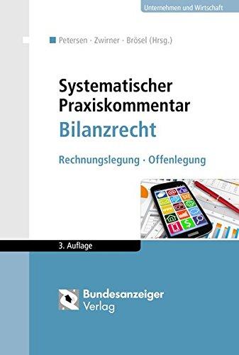 Systematischer Praxiskommentar Bilanzrecht: Rechnungslegung - Offenlegung