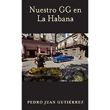 Nuestro GG en La Habana