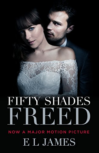 Fifty Shades Freed (Movie Tie-In): Book Three of the Fifty Shades Trilogy (Fifty Shades of Grey)