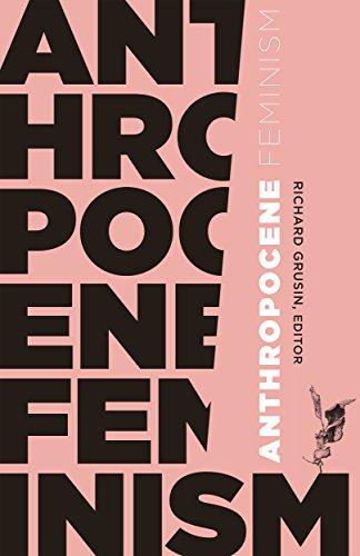 Anthropocene Feminism (21st Century Studies)