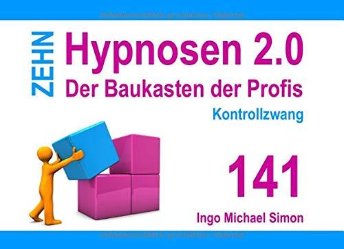 Zehn Hypnosen 2.0: Band 141 - Kontrollzwang