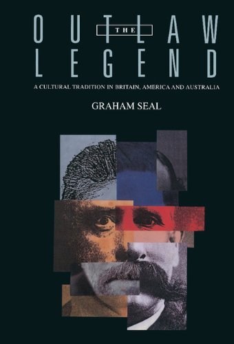 The Outlaw Legend: A Cultural Tradition in Britain, America and Australia by Graham Seal (1996-07-13)