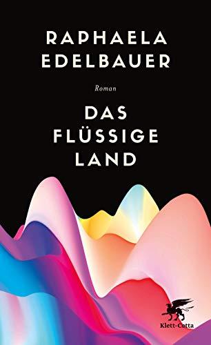 Buchseite und Rezensionen zu 'Das flüssige Land: Roman' von Raphaela Edelbauer
