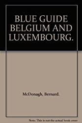 Belgium and Luxembourg (Blue Guides)
