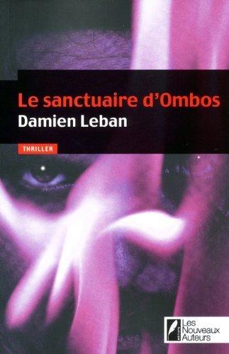 Le sanctuaire d'Ombos / Prix VSD du Polar 2011 / Coup de coeur du jury de Damien Leban (2011) Broch