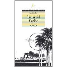 Lunas del Caribe: 3 (Literatura Juvenil (A Partir De 12 Años) - Espacio De La Lectura)