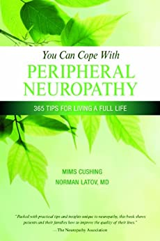 You Can Cope With Peripheral Neuropathy: 365 Tips for Living a Full Life by [Cushing, Mims, Latov, Norman, Dr., MD, PhD]