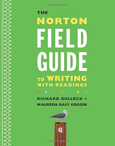 The Norton Field Guide to Writing with Readings (Fourth Edition) by Richard Bullock (2016-02-08)