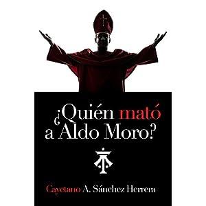 Yo maté a Aldo Moro: El Vaticano y su mal