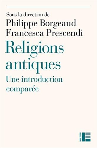 Religions antiques: une introduction comparée : Egypte, Grèce, Proche-Orient, Rome