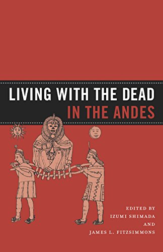 Living with the Dead in the Andes (English Edition)