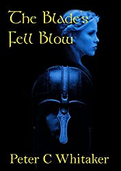 The Blade's Fell Blow (The Sorrow Song Trilogy Book 3)
