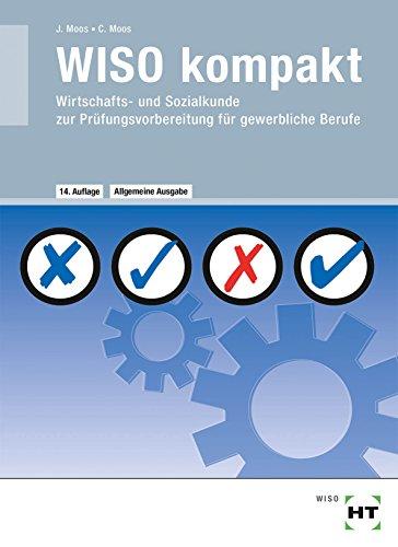 WISO kompakt Wirtschafts- und Sozialkunde zur Prüfungsvorbereitung für gewerbliche Berufe