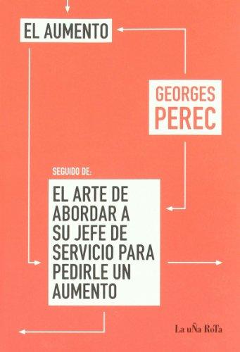 Aumento Seguido De El Arte De Abo (Libros Robados) por Georges Perec