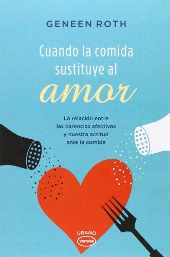 Cuando La Comida Sustituye Al Amor (Vintage) (Urano Vintage) por Geneen Roth