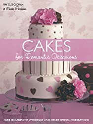 Cakes for Romantic Occasions by May Clee-Cadman (2009-11-11)