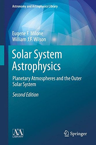 Solar System Astrophysics: Planetary Atmospheres and the Outer Solar System (Astronomy and Astrophysics Library) por Eugene F. Milone