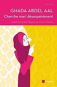 vignette de 'Cherche mari désespérément (Ghada ABDEL AAL)'