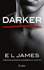 Darker - Cinquante nuances plus sombres par Christian de E L James