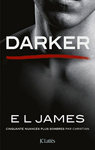 Darker - Cinquante nuances plus sombres par Christian par E L James