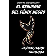 EL RESURGIR DEL FÉNIX NEGRO (LA SAGA DEL FÉNIX nº 4)