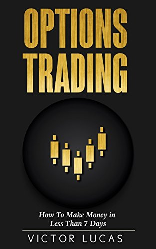 Options Trading: How to Make Money in Less Than 7 Days (Quick Guide)