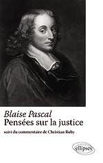 Blaise Pascal Pensées sur la Justice Suivi du Commentaire de Christian Ruby de Christian Ruby