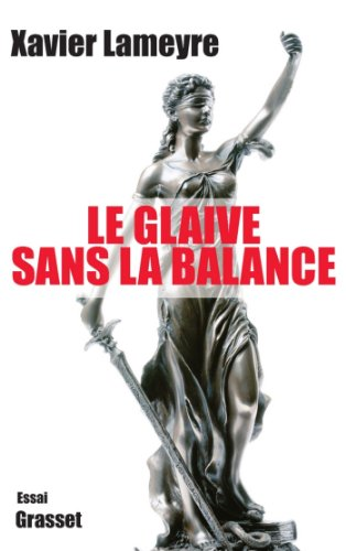 Lire en ligne Le glaive sans la balance (essai français) epub, pdf