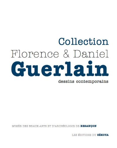 Collection Florence & Daniel Guerlain : Dessins contemporains