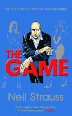 [(The Game : Undercover in the Secret Society of Pickup Artists)] [By (author) Neil Strauss] published on (July, 2006)