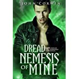{ DREAD NEMESIS OF MINE: BOOK FOUR OF THE OVERWORLD CHRONICLES } By Corwin, John ( Author ) [ Apr - 2013 ] [ Paperback ]