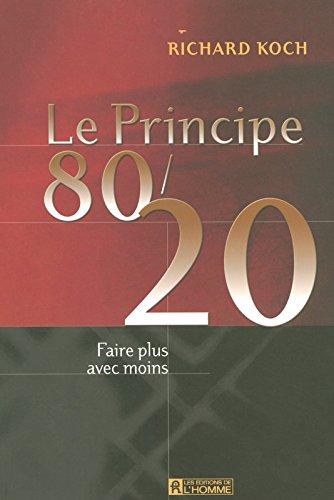 LE PRINCIPE 80/20 FAIRE PLUS AVEC MOINS