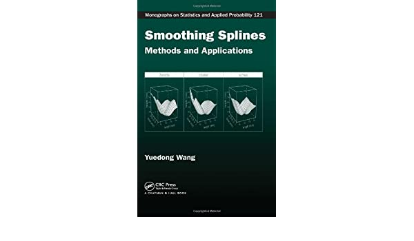 Smoothing Splines: Methods and Applications (Chapman & Hall