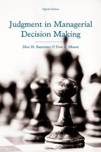 Judgment in Managerial Decision Making by Bazerman, Max H., Moore, Don A. (2012) Hardcover