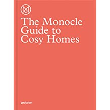 The Monocle Guide to Cosy Homes (Monocle Book Collection)