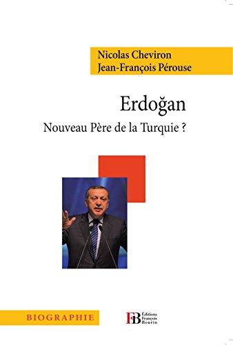 Erdogan: Nouveau père de la Turquie?