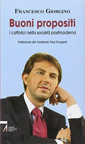 Buoni propositi. I cattolici nella società postmoderna