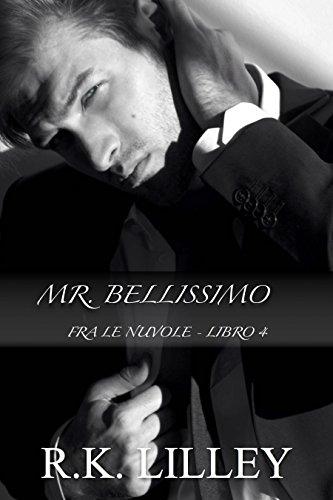 Mr. Bellissimo (Fra le Nuvole Vol. 4) di [Lilley, R.K.]