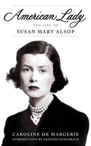 American Lady: The Life of Susan Mary Alsop by de Margerie, Caroline [Hardcover(2012/11/8)]