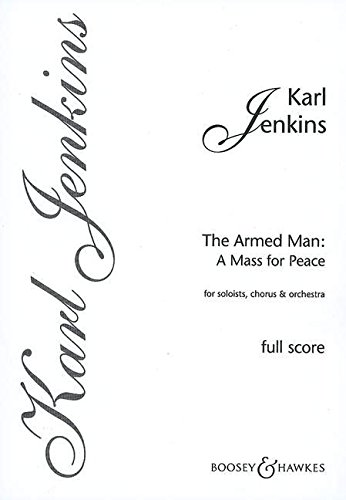 The Armed Man: A Mass for Peace: Full Score. solo Frauenstimme, solo Violoncello, gemischter Chor (SATB) und Orchester. Partitur.