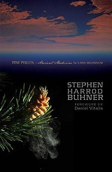 Pine Pollen: Ancient Medicine for a New Millennium by [Buhner, Stephen Harrod]