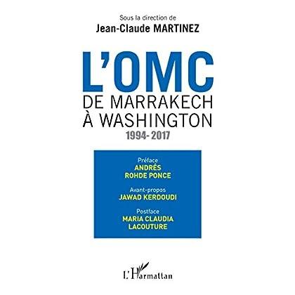 OMC De Marrakech à Washington (L'): 1994-2017