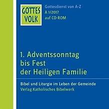 1. Adventssonntag bis Fest der Heiligen Familie: Bibel und Liturgie im Leben der Gemeinde