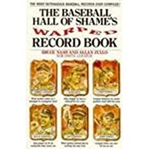 The Baseball Hall of Shame's Warped Record Book by Bruce Nash (1991-10-23)