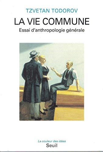 La Vie commune. Essai d'anthropologie générale (COULEUR IDEES