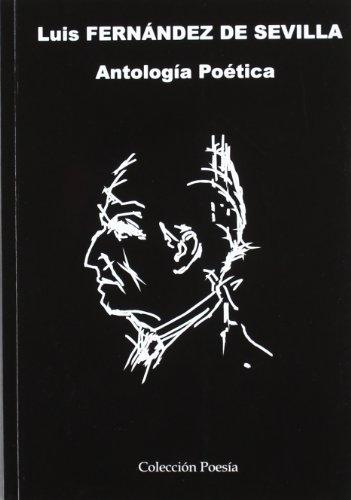 Luis Fernandez De Sevilla (Antología Poetica)